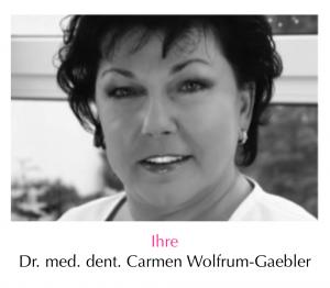 Dr. med. dent. Carmen Gaebler-Wolfrum
